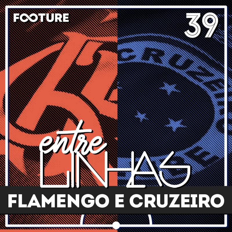 Entrelinhas #39 | As Crises de Flamengo e Cruzeiro
