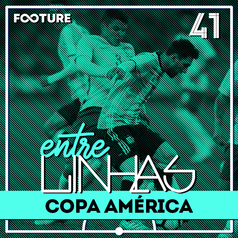 Entrelinhas #41 | Balanço Geral da Copa América