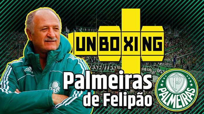 UNBOXING #16 | O Palmeiras de Felipão