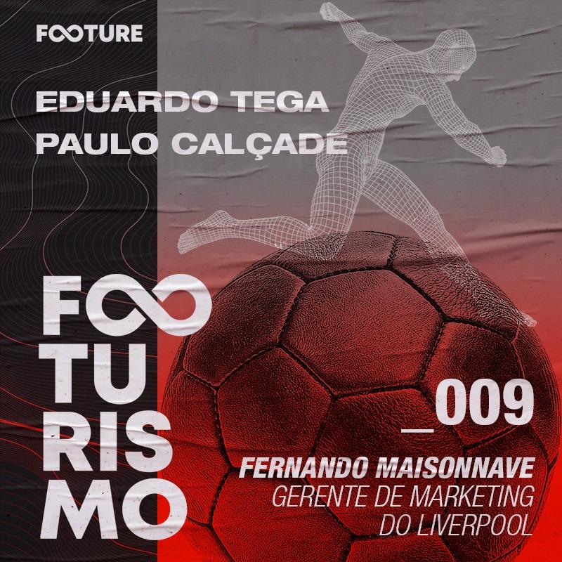 Footurismo #9 | Marketing do Liverpool