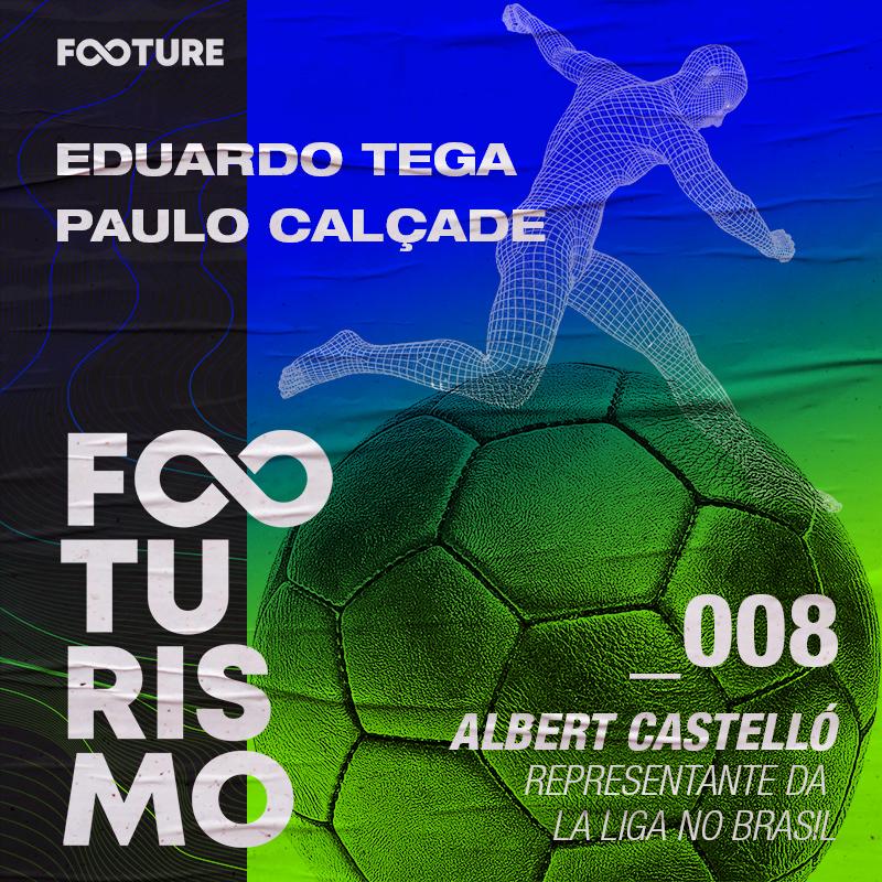 Footurismo #8 | A Estrutura por trás da La Liga