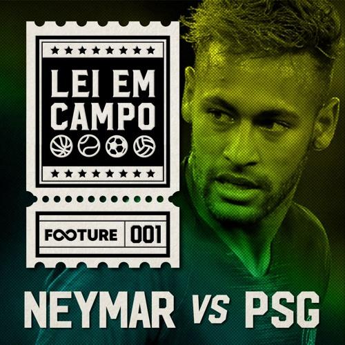 Lei em Campo #1   Neymar x PSG: O Que Diz a Lei?