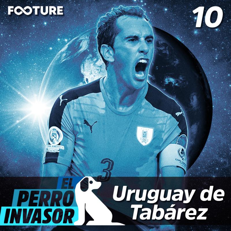 El Perro Invasor #10 | Uruguay de Tabarez