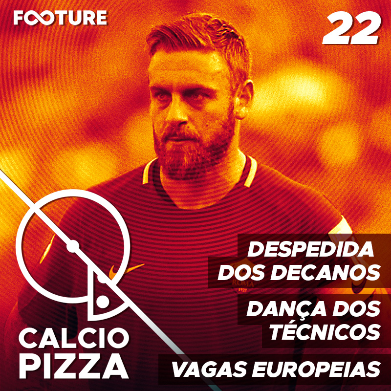 Calciopizza #22 | Dança dos Técnico; Briga pelas Vagas Europeias