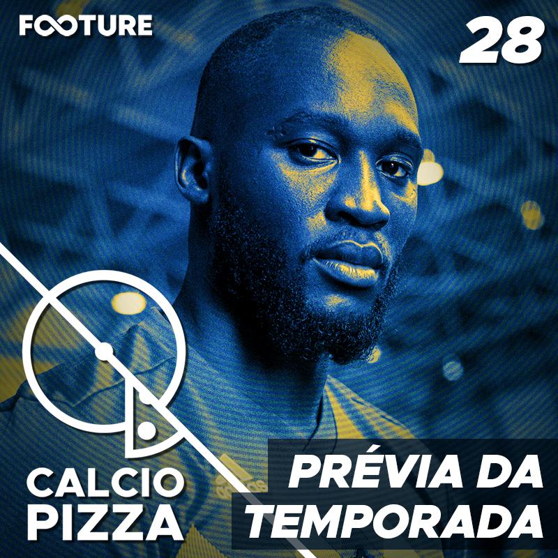 Calciopizza #28 | Prévia da Temporada Serie A 2019-20