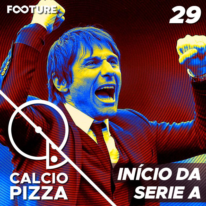 Calciopizza #29 | Início da Série A