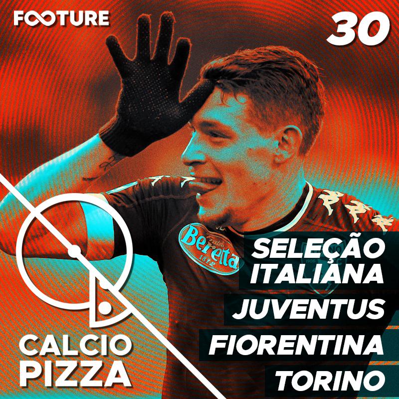 Calciopizza #30 | Italia de Mancini, Juventus, Torino e Fiorentina