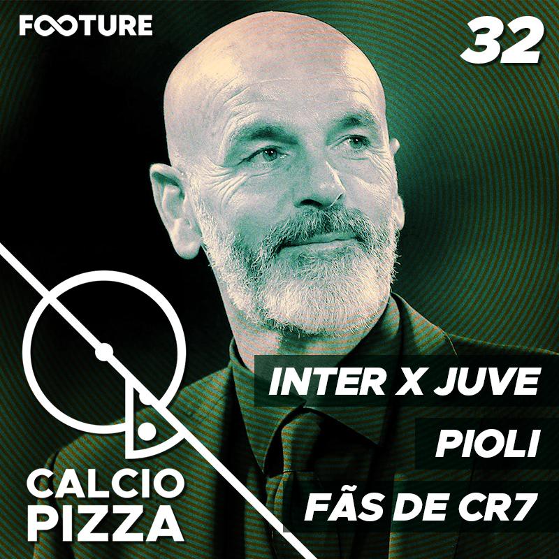 Calciopizza #32 | Pioli no Milan, Inter x Juve, Fãs de CR7