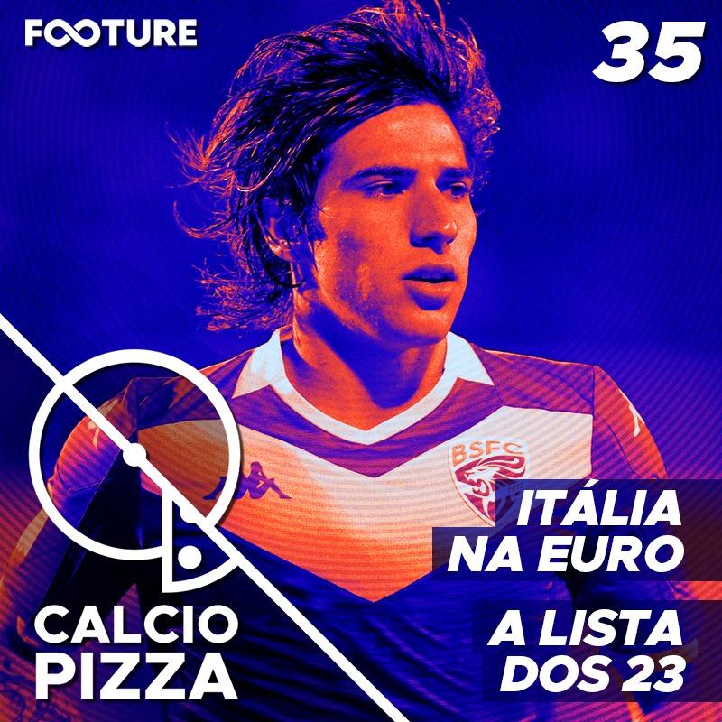 Calciopizza #35 – Itália na Eurocopa 2020
