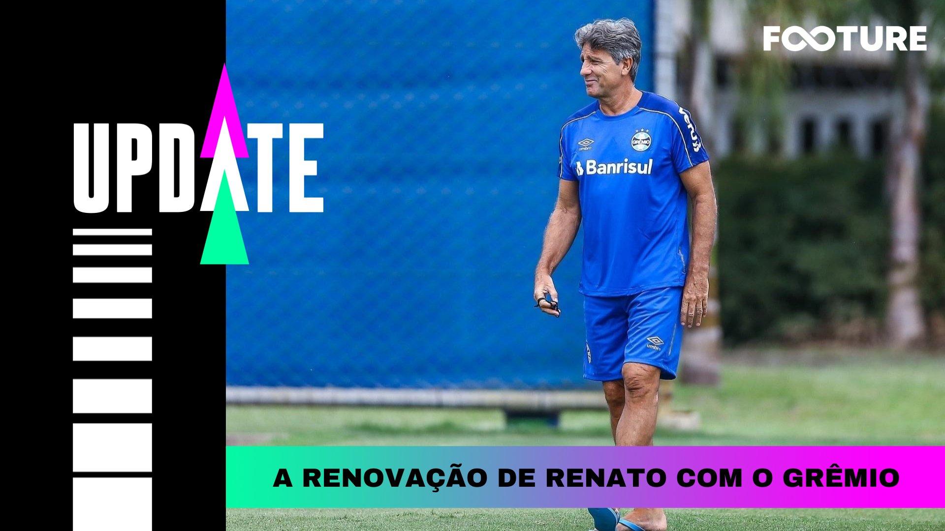 A renovação de Renato com o Grêmio