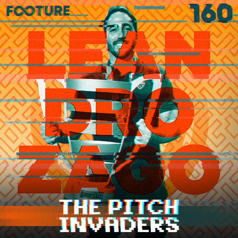 The Pitch Invaders #160 – Leandro Zago e o desenvolvimento de atletas no Brasil