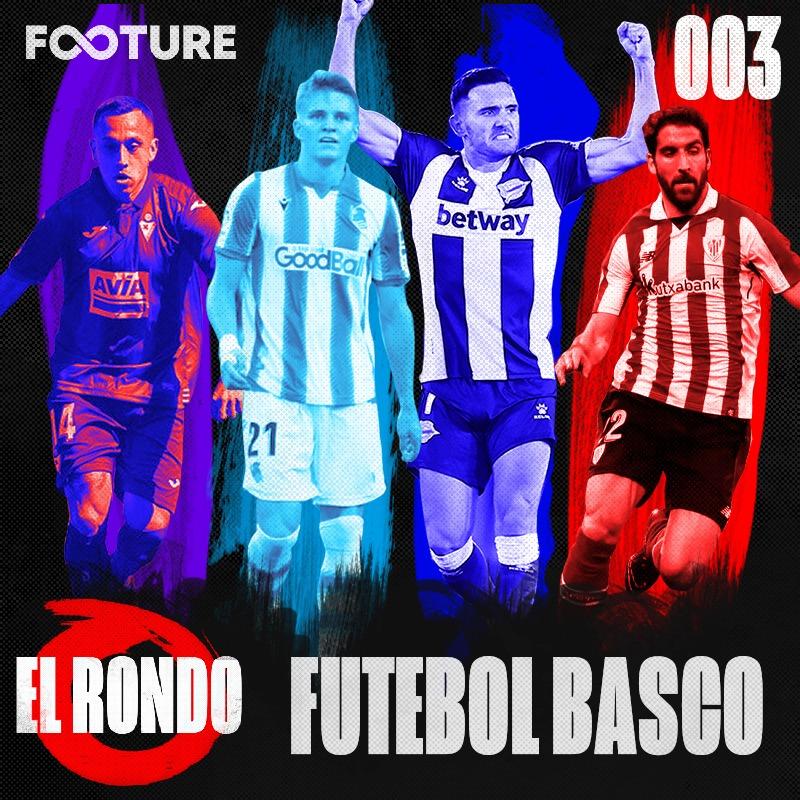 El Rondo #3 – O futebol no País Basco