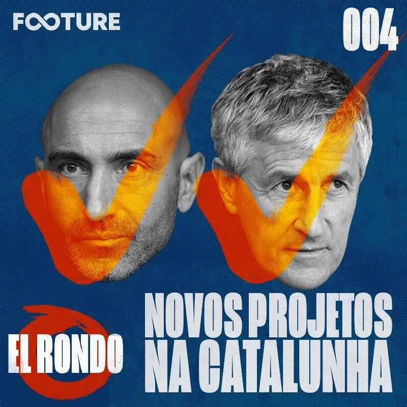 El Rondo #4 – Os novos técnicos na Catalunha
