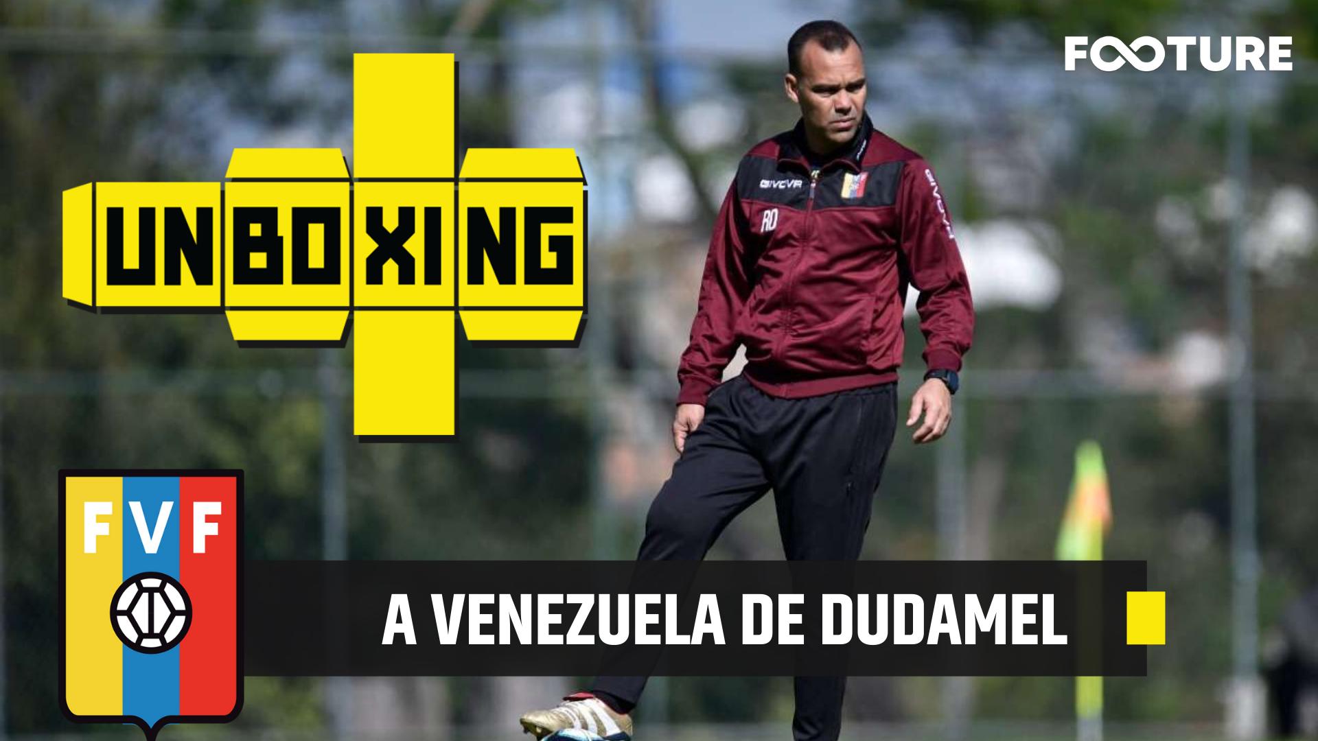 Unboxing #24 – A Venezuela de Rafael Dudamel