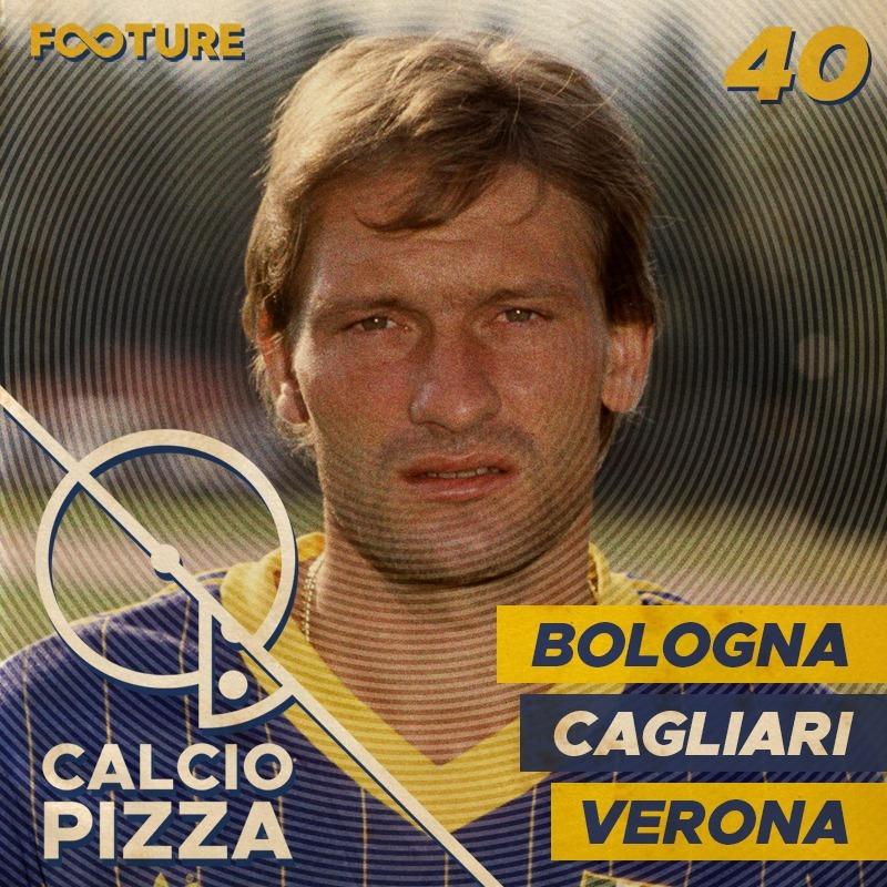 Calciopizza #40 | Bologna, Cagliari e Verona: quando o futebol foi das províncias