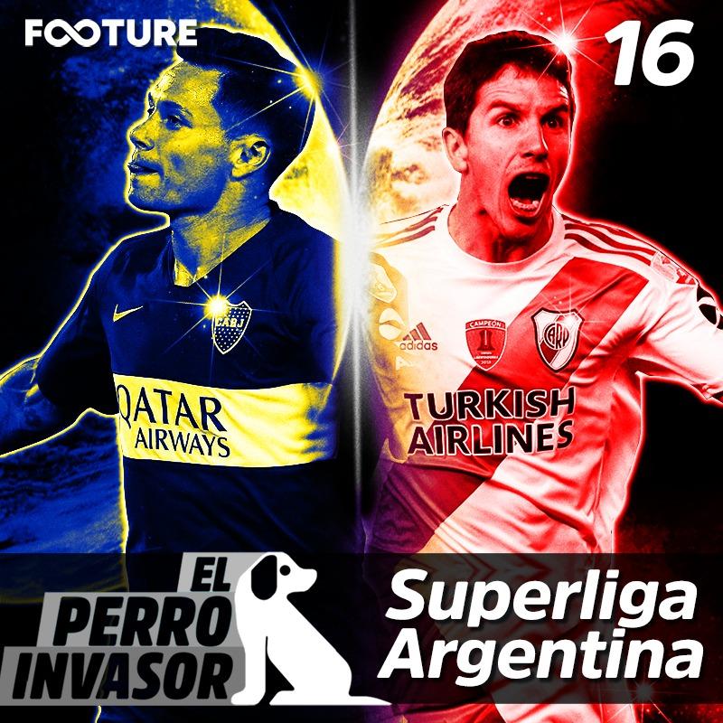 El Perro Invasor #16 – Superliga Argentina