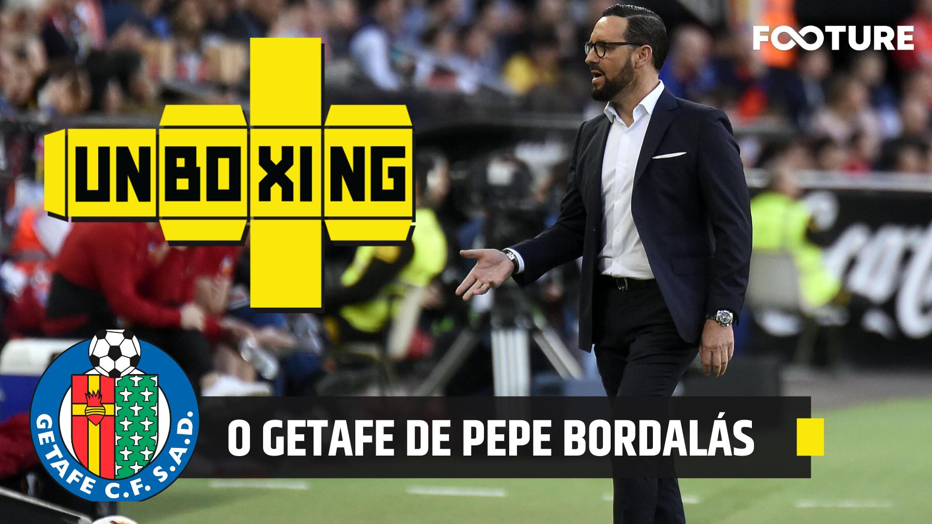Unboxing #27 | O Getafe de Pepe Bordalás