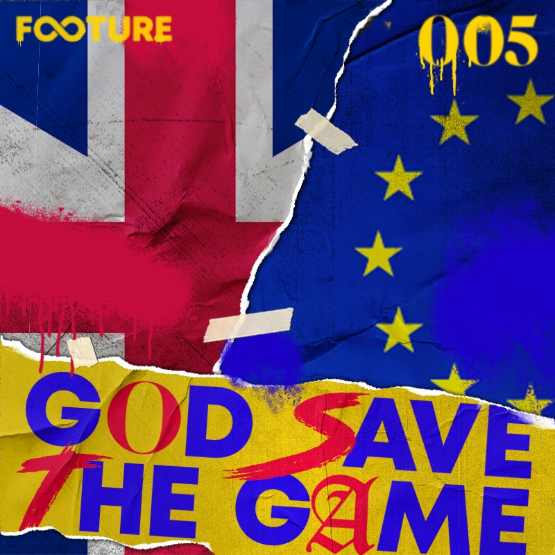 God Save The Game #5 – O futebol vs Brexit