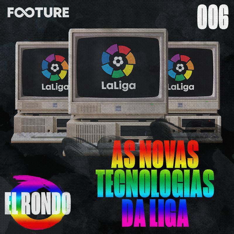 El Rondo #6: As novas tecnologias na La Liga