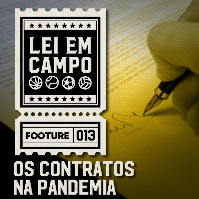 Lei em Campo #13   Os contratos na pandemia do coronavírus?