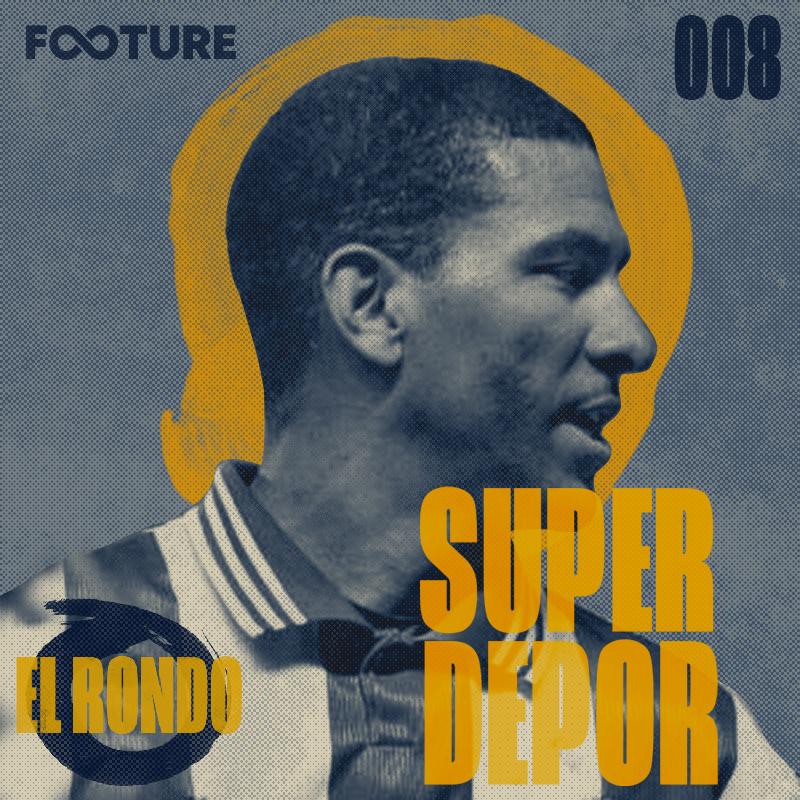 El Rondo #8 | O Super Depor