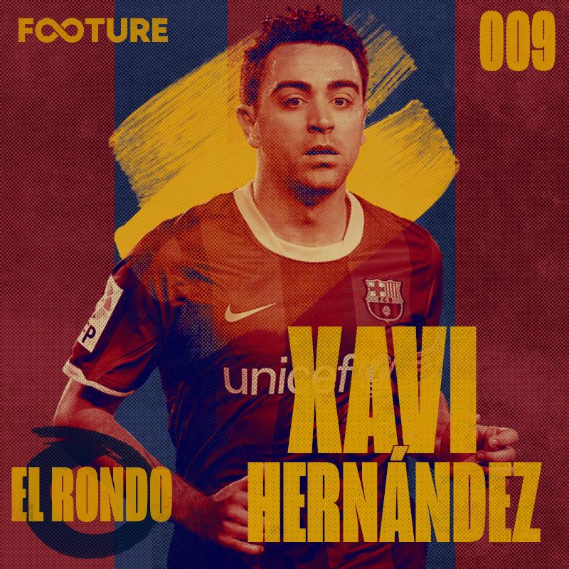 El Rondo #9 | A história de Xavi Hernández