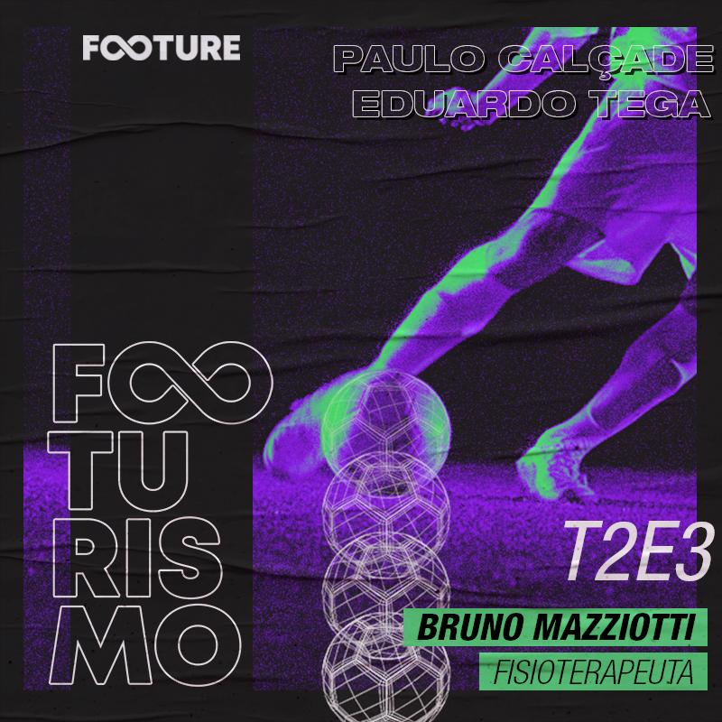 Footurismo #13 | O futuro da fisiologia no esporte com Bruno Mazziotti