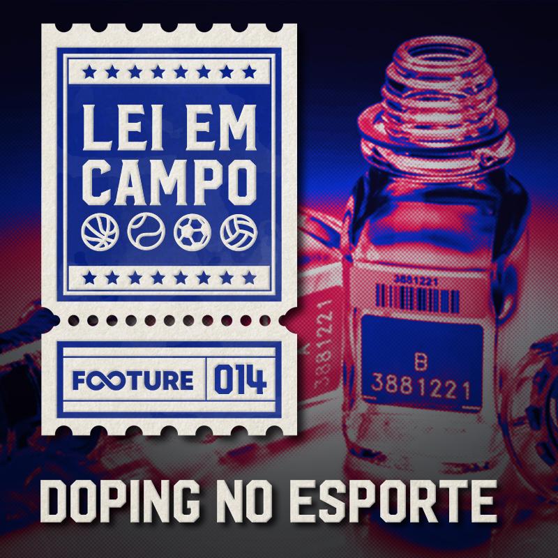Lei em Campo #14   Doping no Esporte