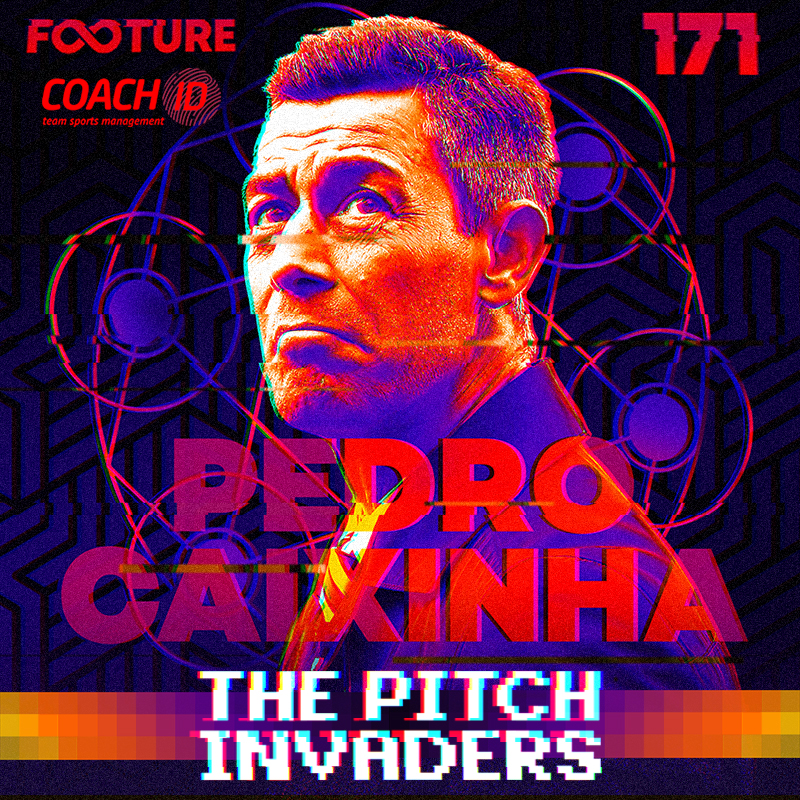 The Pitch Invaders #171 | Pedro Caixinha