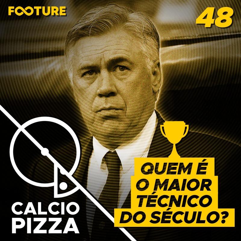 Calciopizza #48 | Os mais importantes treinadores do futebol italiano