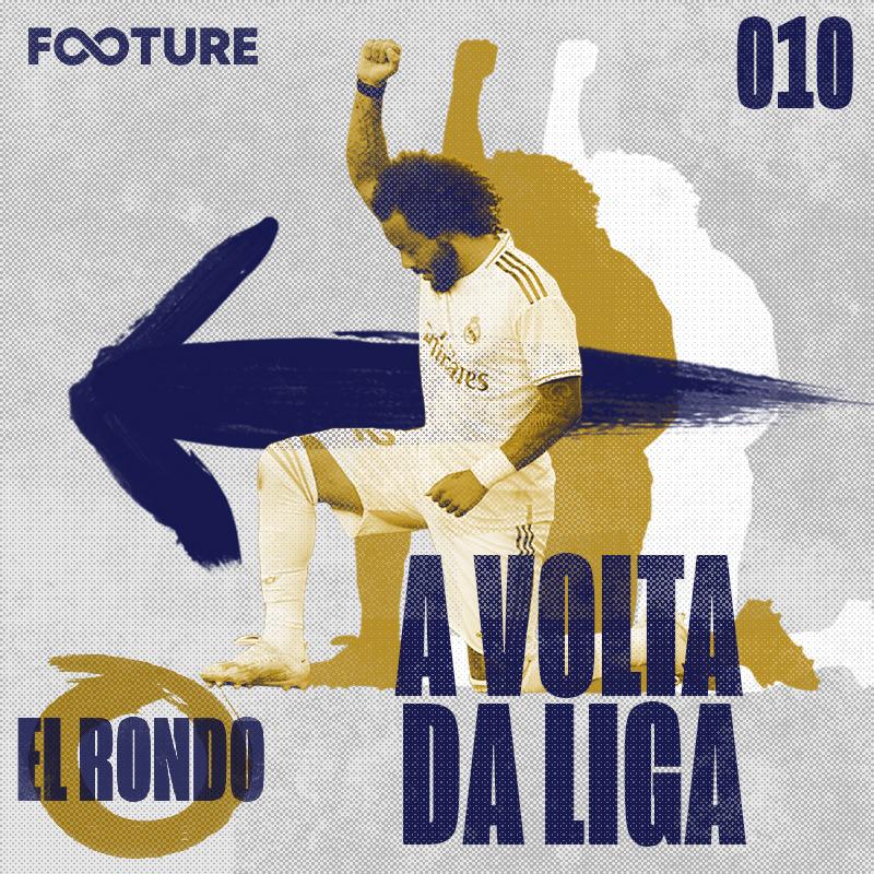El Rondo #10 | O retorno de La Liga