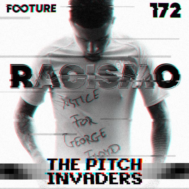 The Pitch Invaders #172 | O racismo no futebol