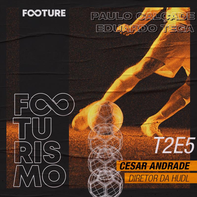 Footurismo #15 | Entrevista com César Andrade, diretor da Hudl
