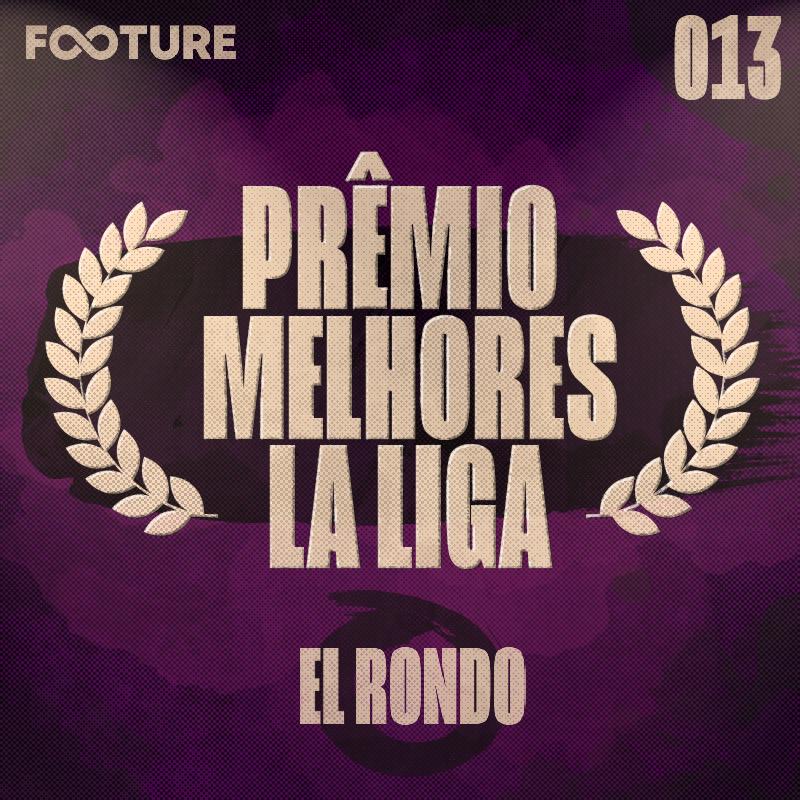 El Rondo #13 | La Liga Awards: os melhores de 19/20