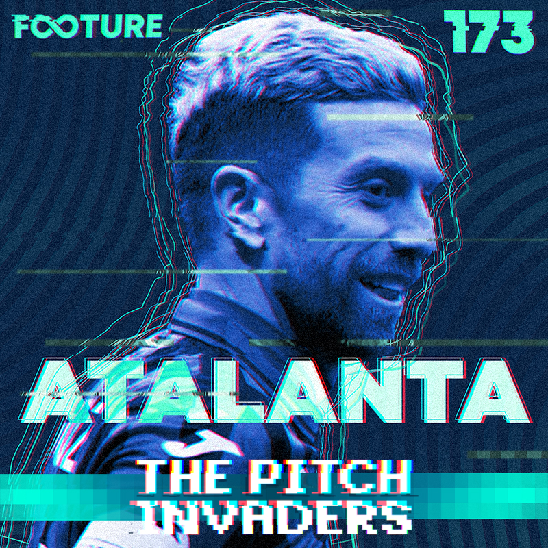 The Pitch Invaders #173 | A Atalanta de Gasperini