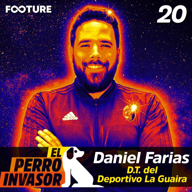 El Perro Invasor #20 | Entrevista con Daniel Farias, DT del Deportivo La Guaira