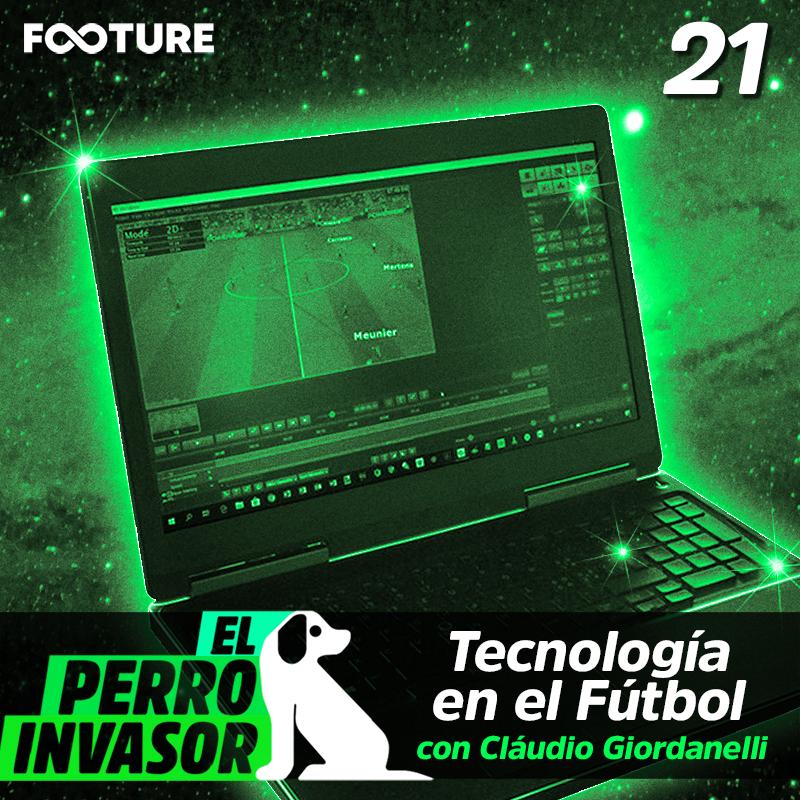 El Perro Invasor #21 | Tecnología en el Fútbol con Cláudio Silva Giordanelli