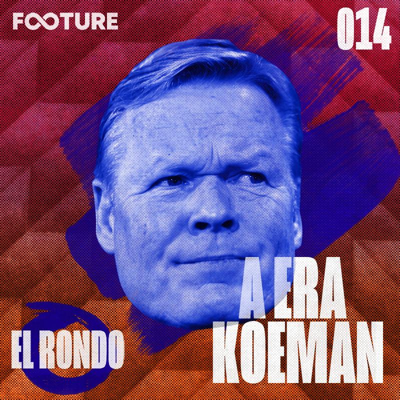 El Rondo #14 | A era Ronald Koeman no Barcelona