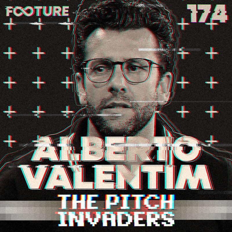 The Pitch Invaders #174 | Entrevista com Alberto Valentim
