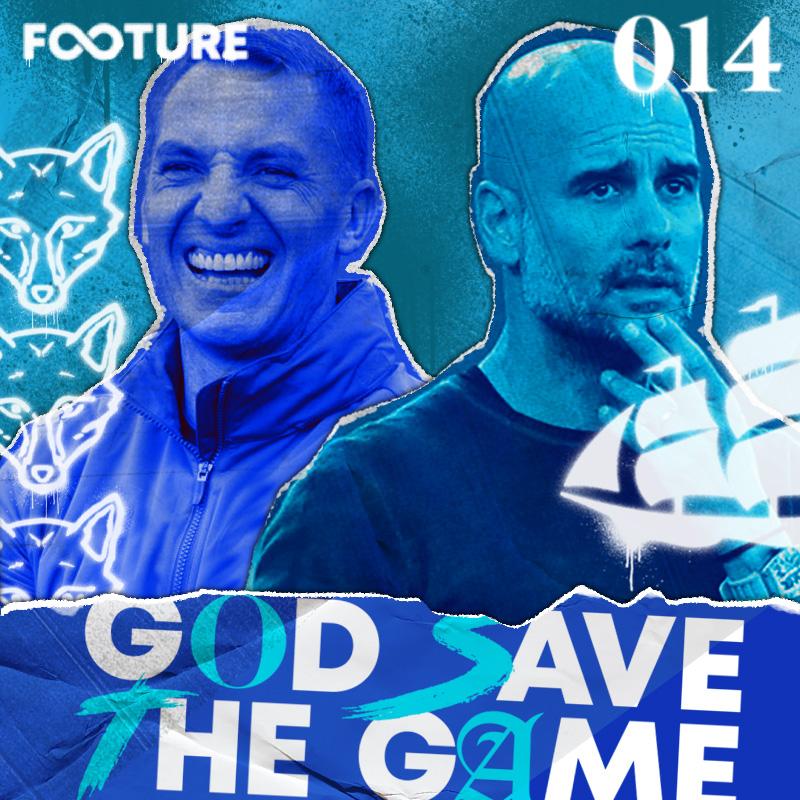 God Save The Game #14 | Leicester, Manchester City e a noite de Vardy