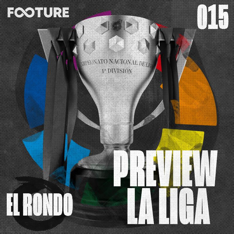 El Rondo #15 | Preview de La Liga 20/21