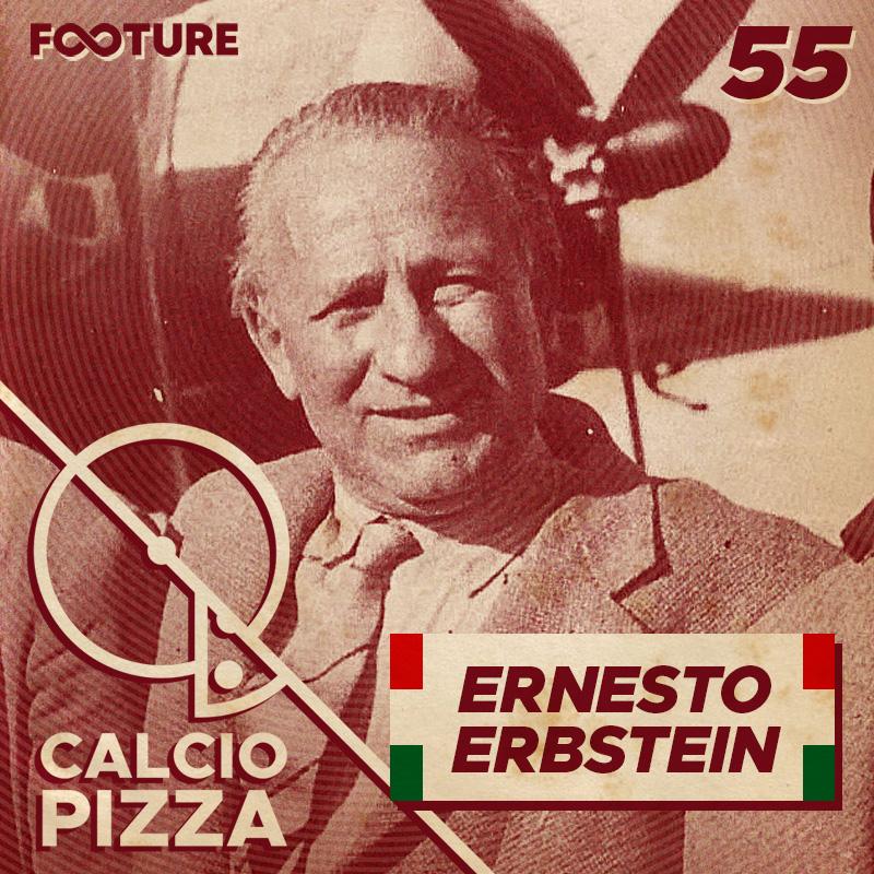 Calciopizza #55 | Ernesto Erbstein, o pai do Grande Torino