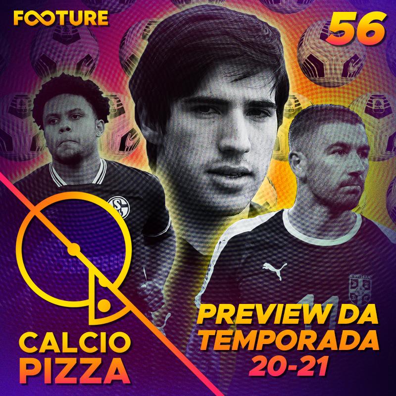 Calciopizza #56 | Preview da Série A italiana 20/21