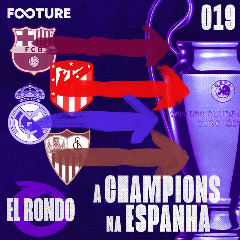 El Rondo #19 | A Champions na Espanha