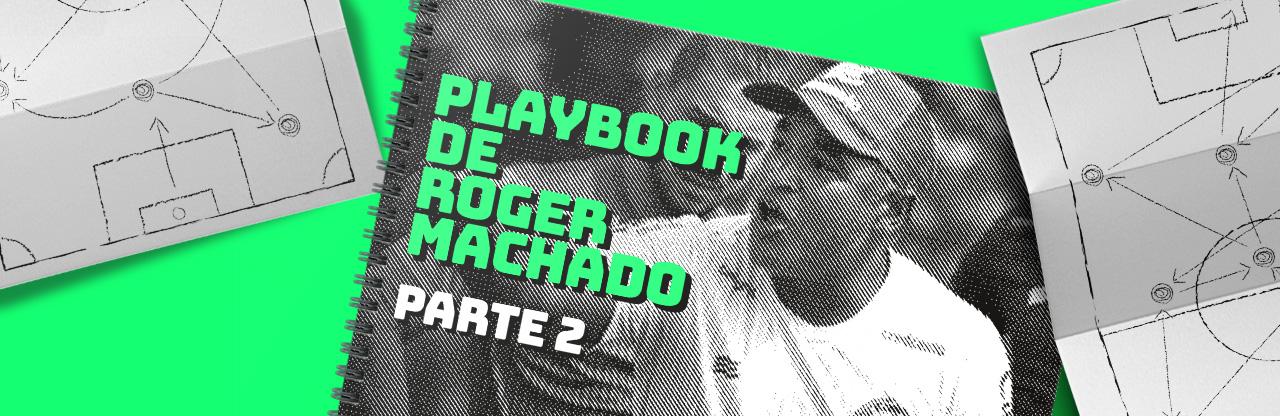 Playbook de Roger Machado: compreensão da liderança, pluralidade de ideias e a hierarquia no futebol
