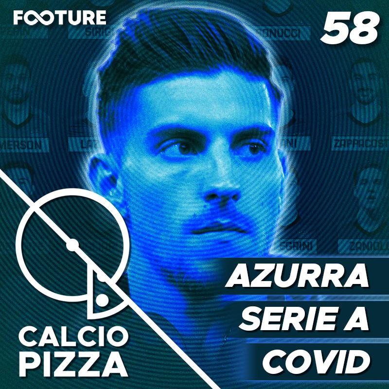 Calciopizza #58 | O vai ou não vai da Azzurra e a nova onda do COVID