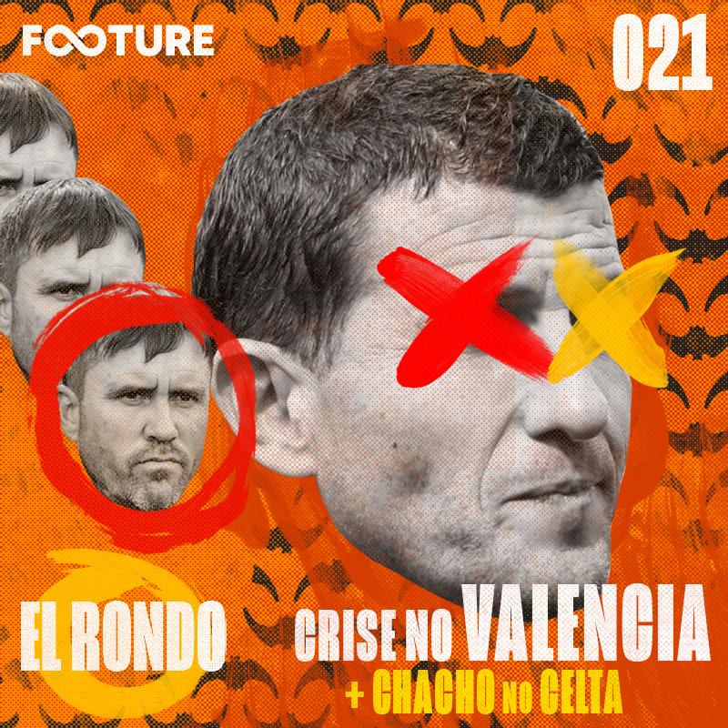 El Rondo #21 | Coudet no Celta e o futuro do Valencia
