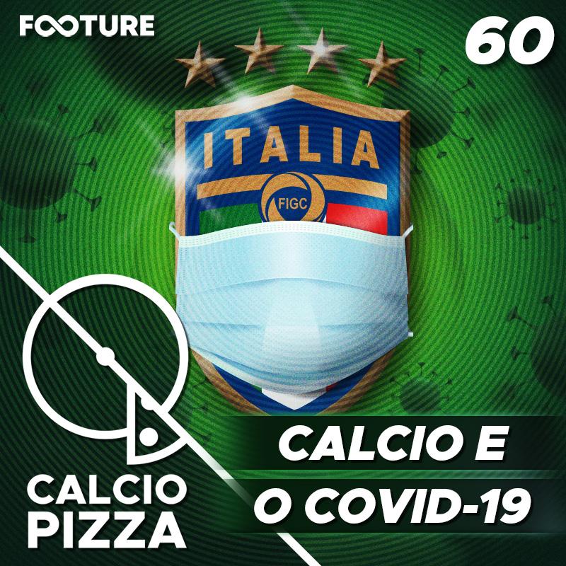 Calciopizza #60 | A Azzurra e o COVID-19