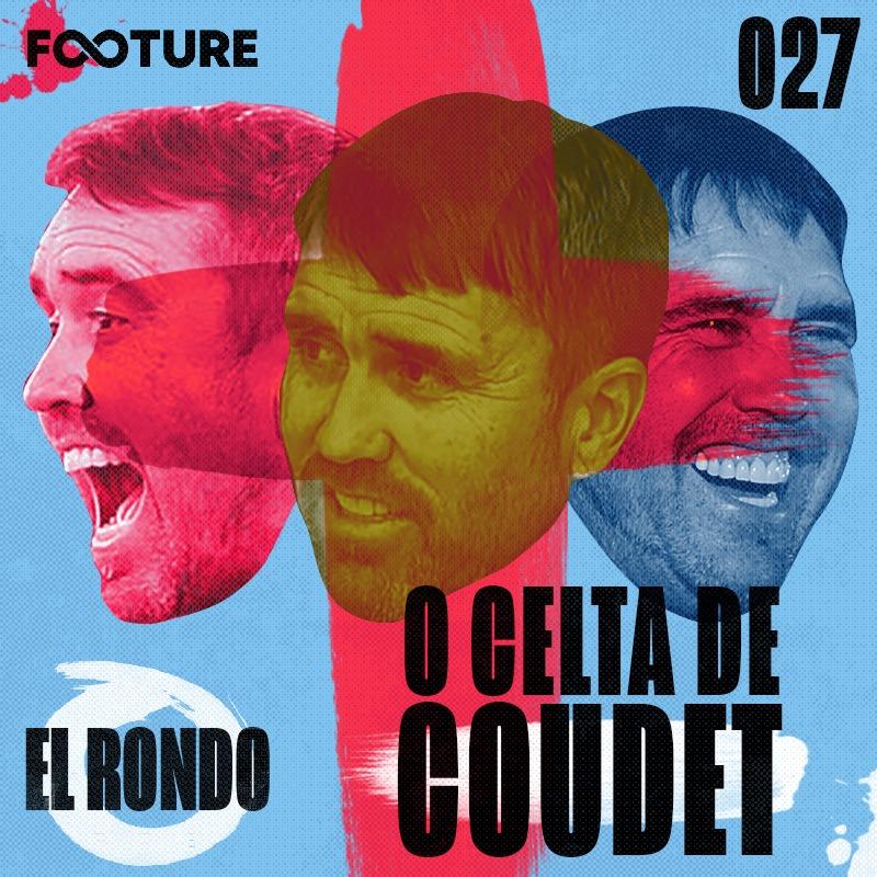 El Rondo #27 | O Celta de Eduardo Coudet