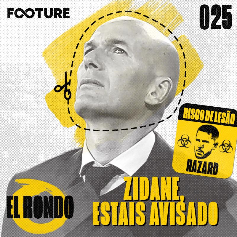 El Rondo #25 | A turbulência do Real Madrid: Zidane, estais avisado!
